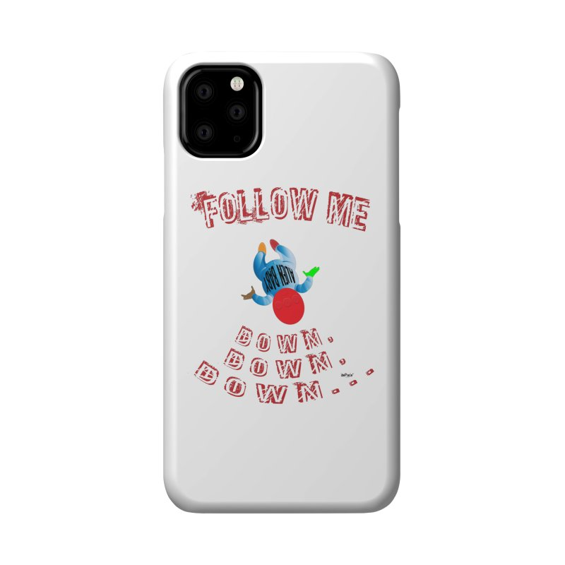 FOLLOW ME DOWN, DOWN, DOWN... Accessories Phone Case by artworkdealers Artist Shop