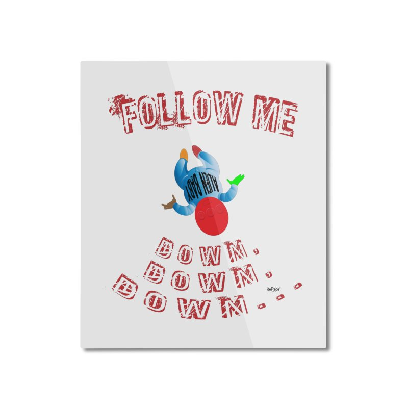 FOLLOW ME DOWN, DOWN, DOWN... Home Mounted Aluminum Print by artworkdealers Artist Shop