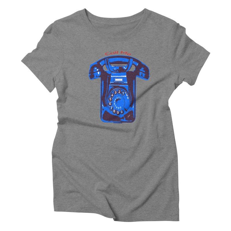 Call Me Women's Triblend T-Shirt by artworkdealers Artist Shop