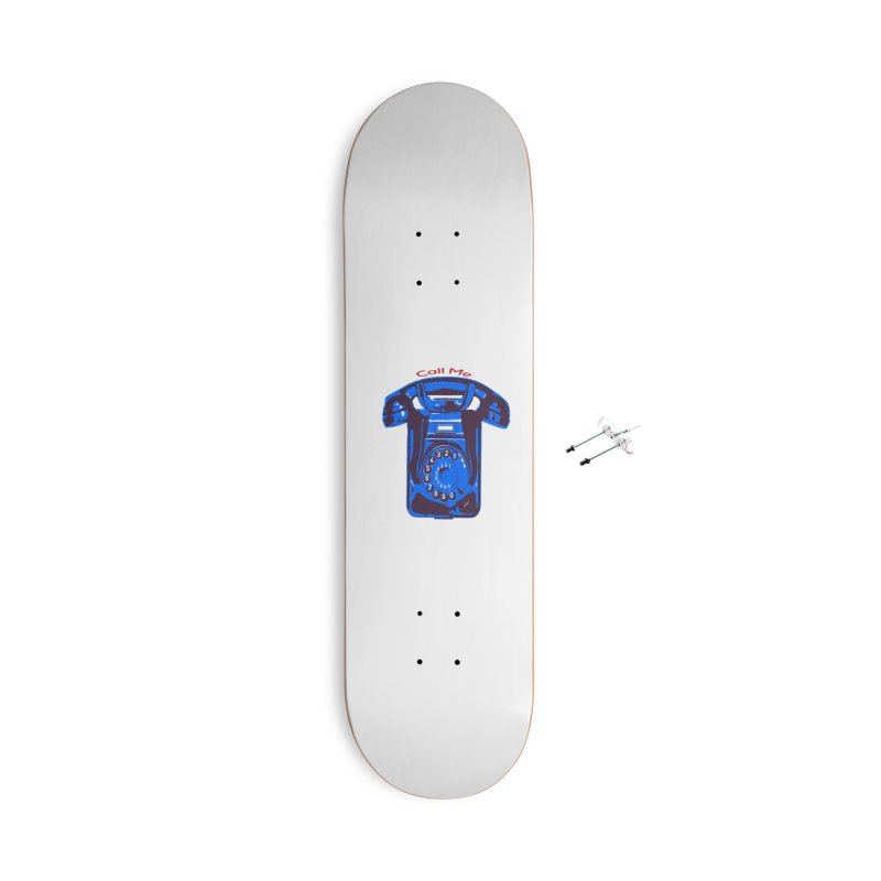 Call Me Accessories With Hanging Hardware Skateboard by artworkdealers Artist Shop