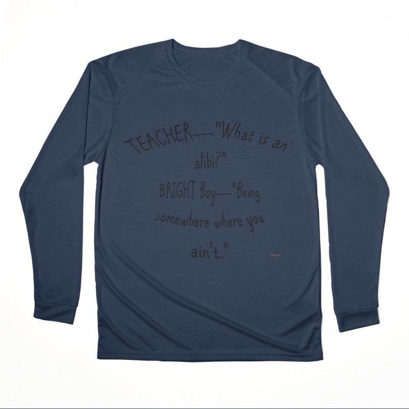 What is an Alibi? Men's Performance Longsleeve T-Shirt by artworkdealers Artist Shop