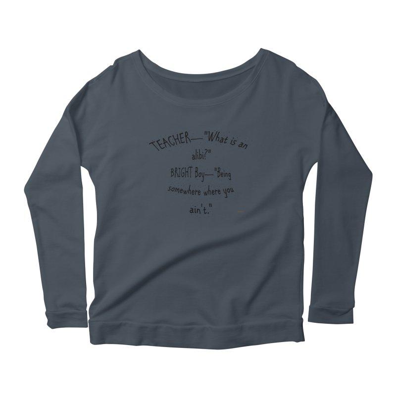 What is an Alibi? Women's Scoop Neck Longsleeve T-Shirt by artworkdealers Artist Shop