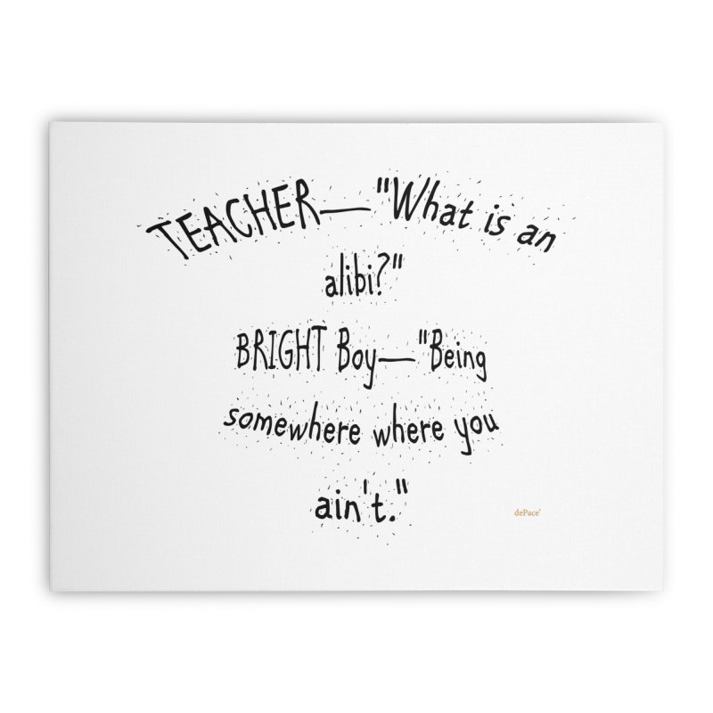 What is an Alibi? Home Stretched Canvas by artworkdealers Artist Shop