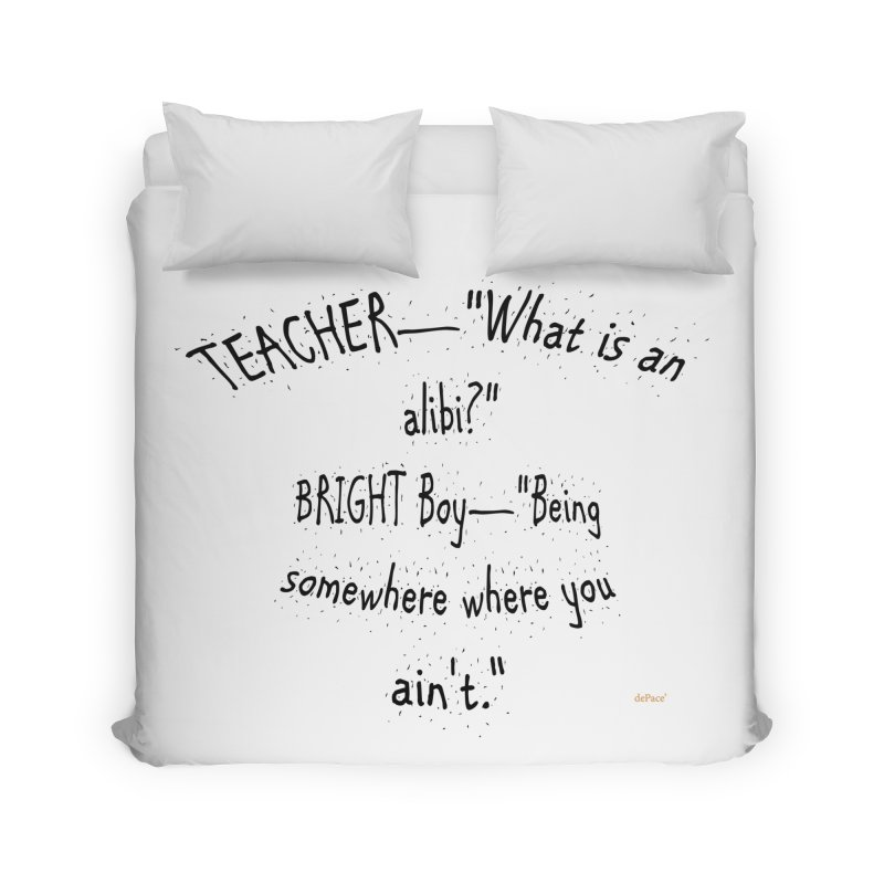 What is an Alibi? Home Duvet by artworkdealers Artist Shop