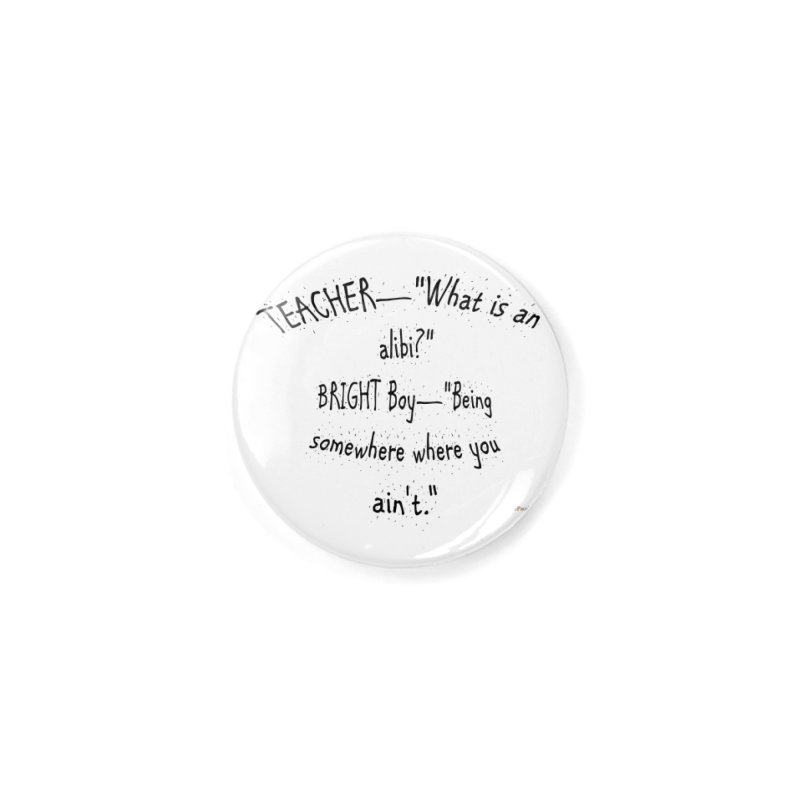 What is an Alibi? Accessories Button by artworkdealers Artist Shop