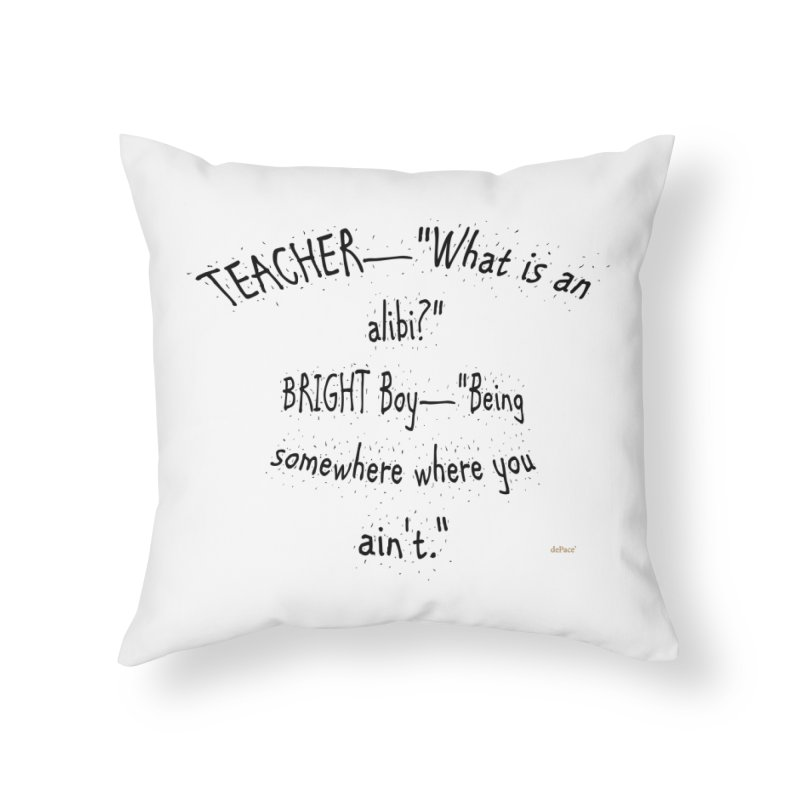 What is an Alibi? Home Throw Pillow by artworkdealers Artist Shop