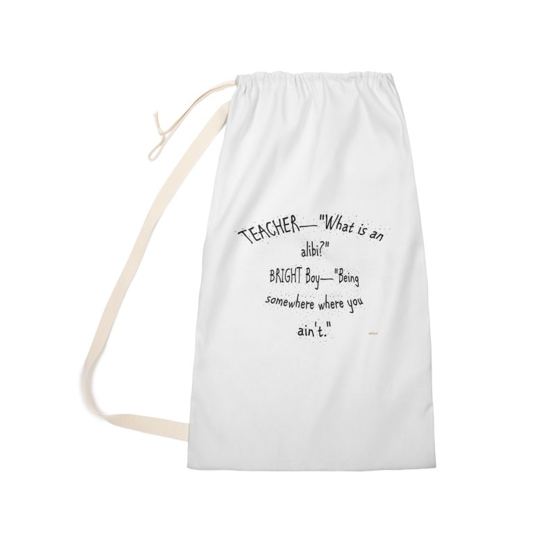 What is an Alibi? Accessories Laundry Bag Bag by artworkdealers Artist Shop