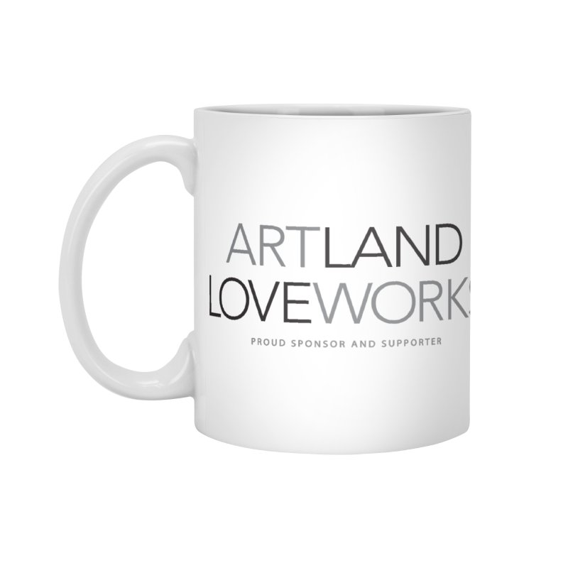 Art Land Love Works Accessories Mug by Artworks Loveland