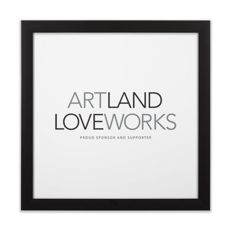 Art Land Love Works Home Framed Fine Art Print by Artworks Loveland
