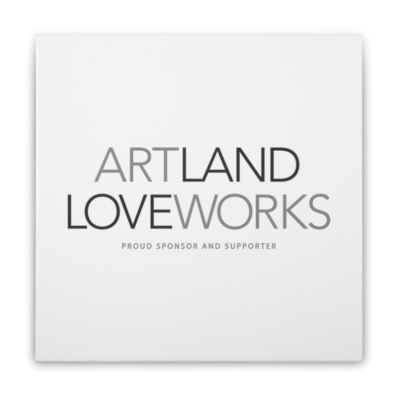 Art Land Love Works Home Stretched Canvas by Artworks Loveland
