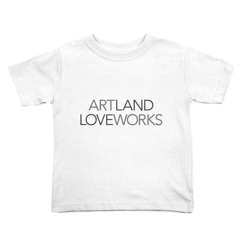 Art Land Love Works Kids Toddler T-Shirt by Artworks Loveland