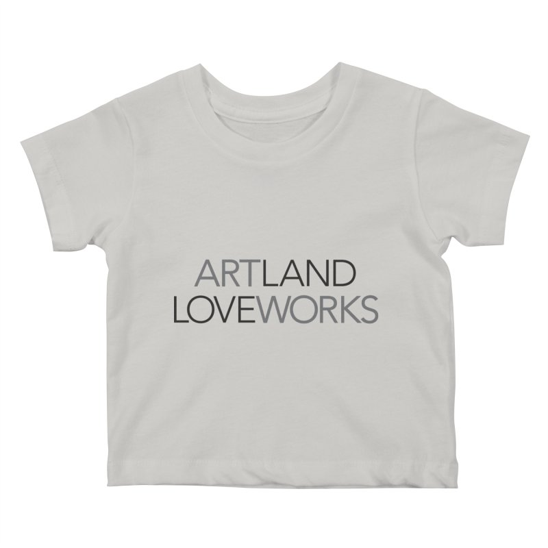Art Land Love Works Kids Baby T-Shirt by Artworks Loveland