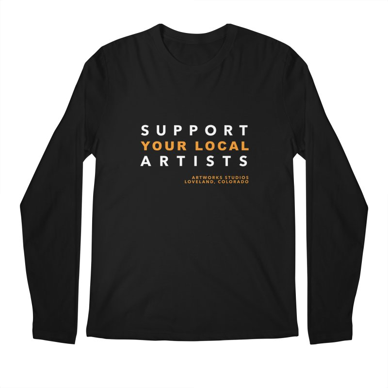 SUPPORT YOUR LOCAL ARTISTS Men's Longsleeve T-Shirt by Artworks Loveland