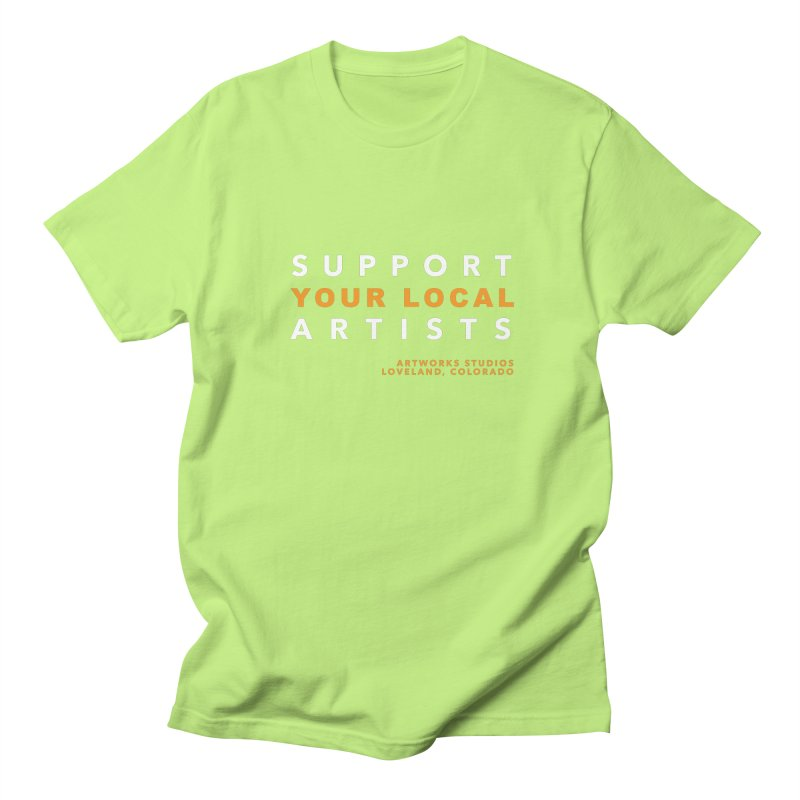 SUPPORT YOUR LOCAL ARTISTS Men's T-Shirt by Artworks Loveland