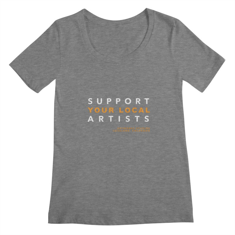 SUPPORT YOUR LOCAL ARTISTS Women's Scoopneck by Artworks Loveland