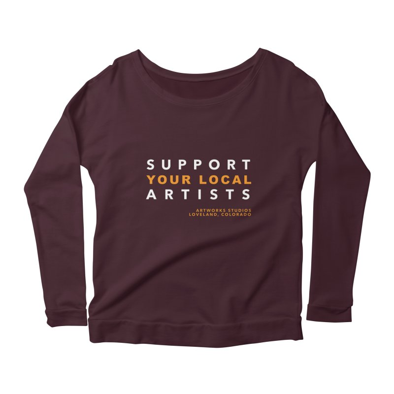 SUPPORT YOUR LOCAL ARTISTS Women's Scoop Neck Longsleeve T-Shirt by Artworks Loveland