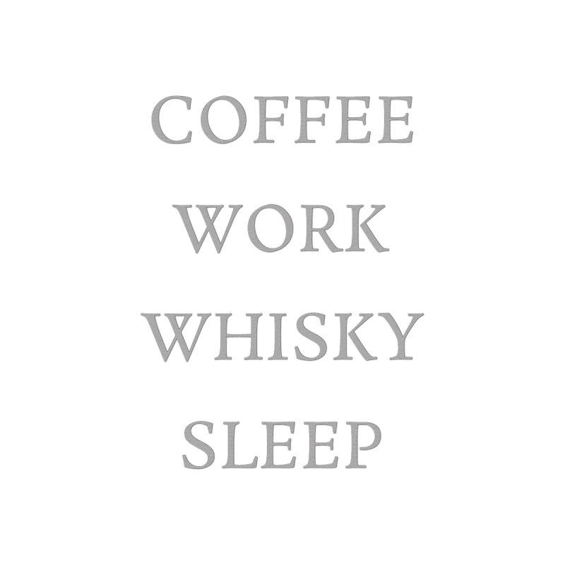COFFEE WORK WHISKEY SLEEP by ASH