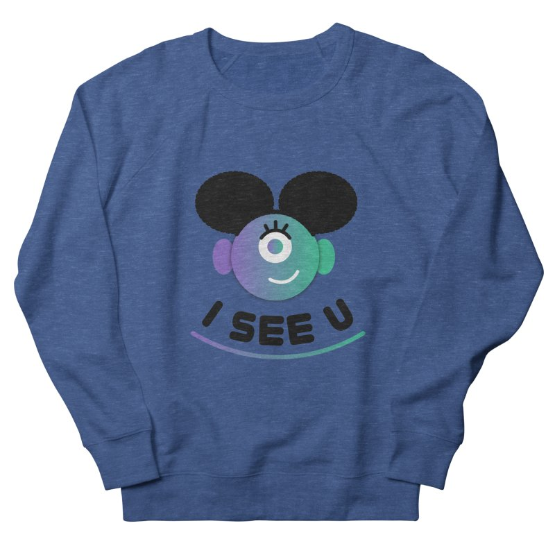 I See You! Women's French Terry Sweatshirt by ashleysladeart's Artist Shop