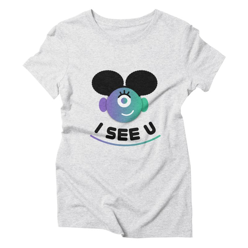 I See You! Women's Triblend T-Shirt by ashleysladeart's Artist Shop