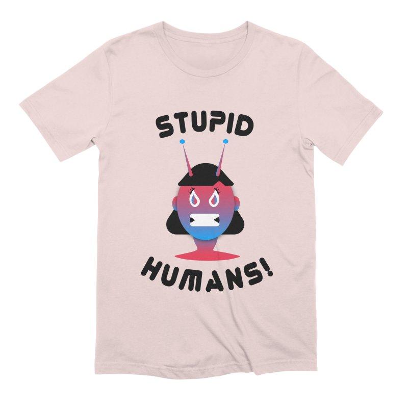 Stupid Humans! Men's Extra Soft T-Shirt by ashleysladeart's Artist Shop