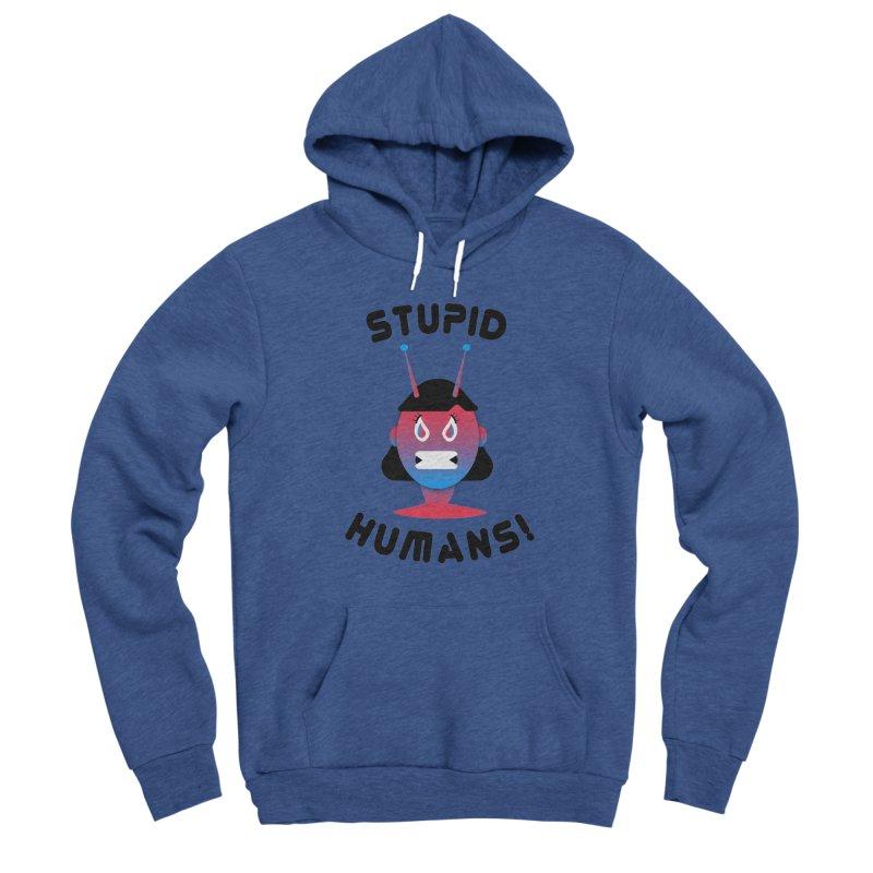 Stupid Humans! Women's Sponge Fleece Pullover Hoody by ashleysladeart's Artist Shop