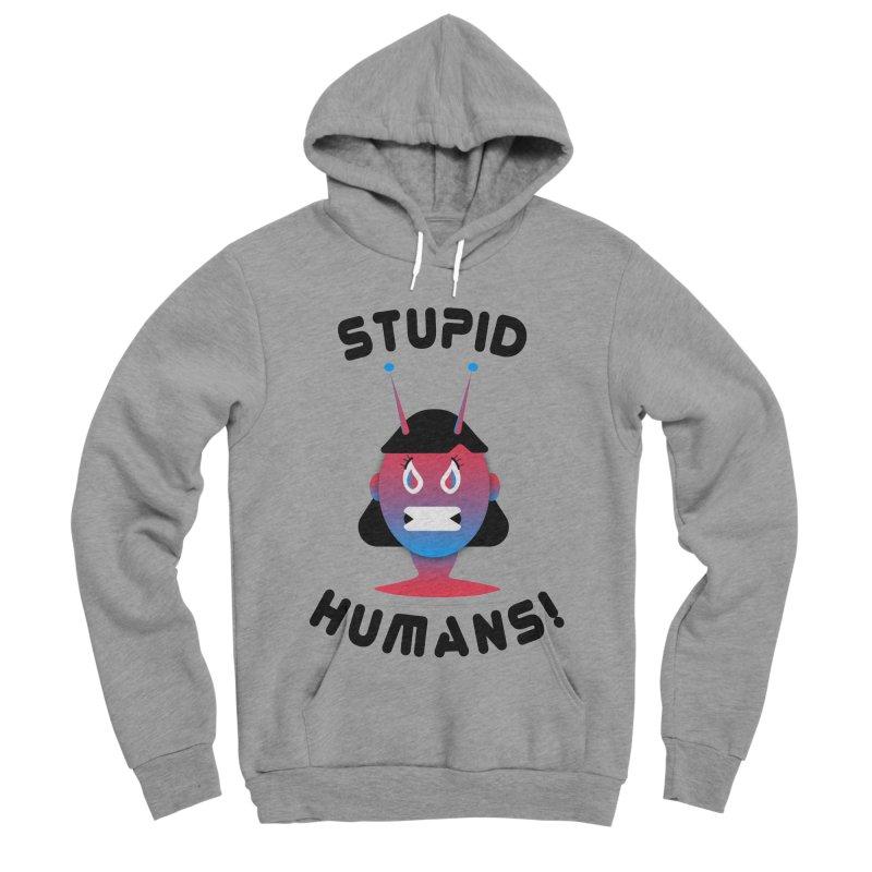 Stupid Humans! Men's Sponge Fleece Pullover Hoody by ashleysladeart's Artist Shop