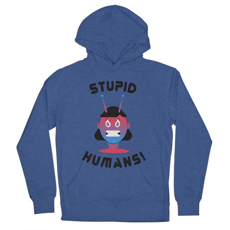 Stupid Humans! Women's Pullover Hoody by ashleysladeart's Artist Shop