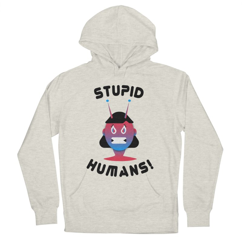 Stupid Humans! Men's French Terry Pullover Hoody by ashleysladeart's Artist Shop