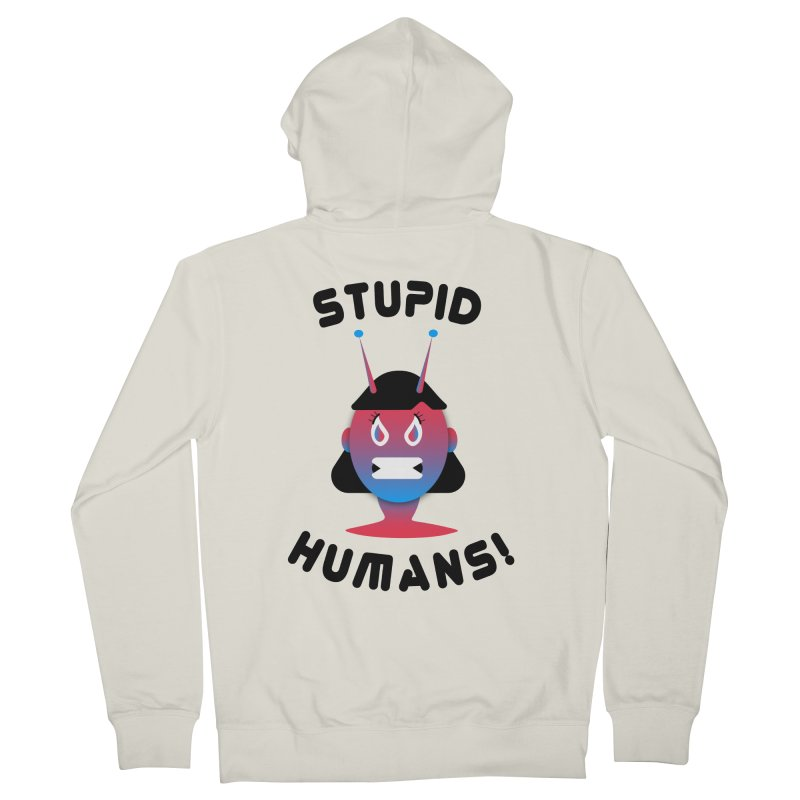 Stupid Humans! Men's French Terry Zip-Up Hoody by ashleysladeart's Artist Shop