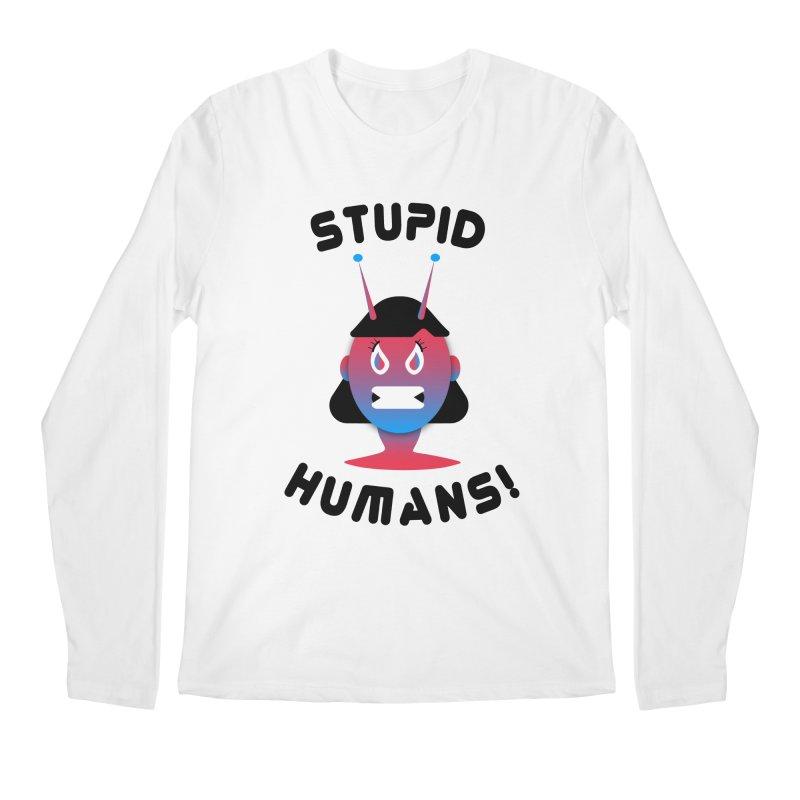 Stupid Humans! Men's Regular Longsleeve T-Shirt by ashleysladeart's Artist Shop