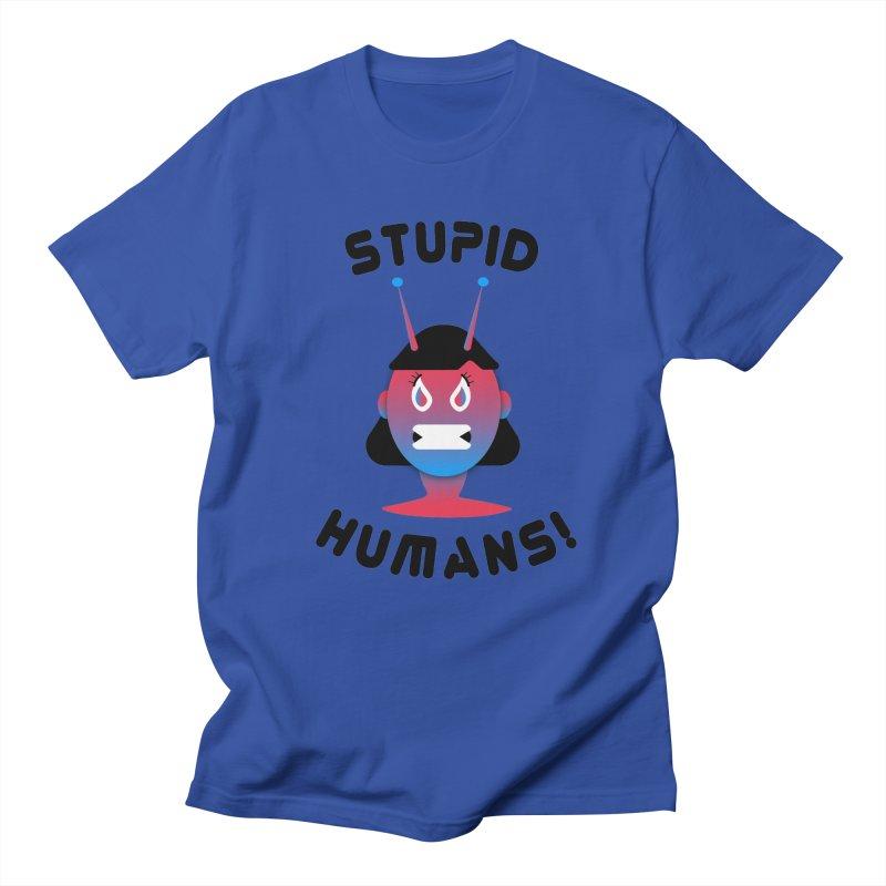 Stupid Humans! Women's Regular Unisex T-Shirt by ashleysladeart's Artist Shop