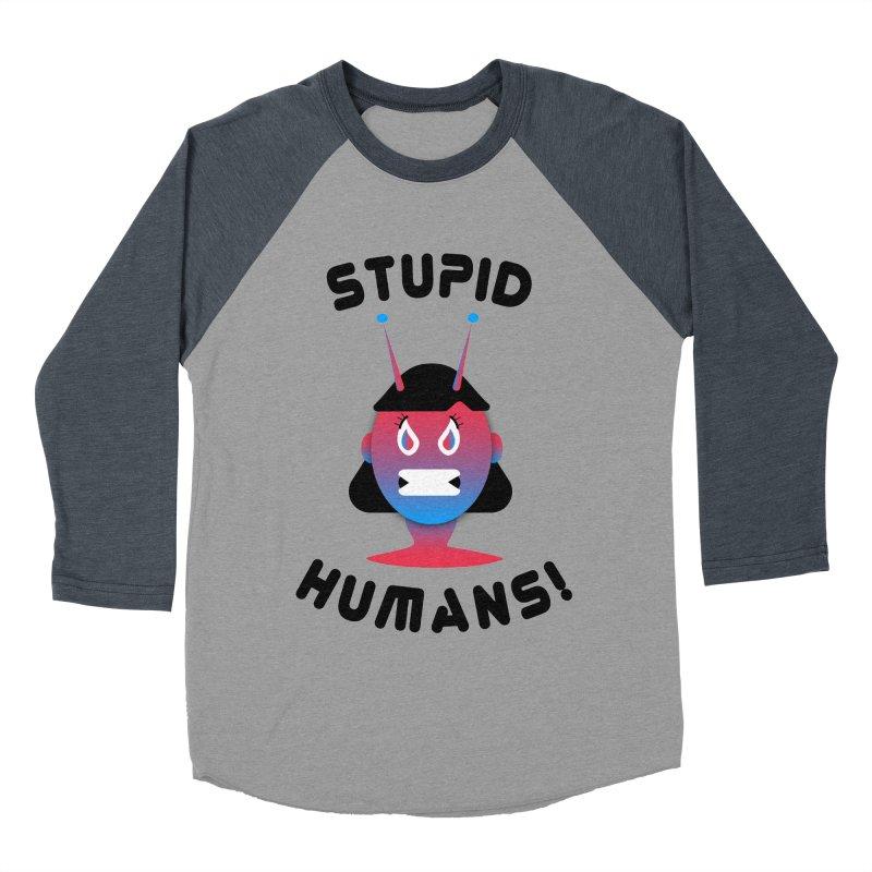 Stupid Humans! Men's Baseball Triblend Longsleeve T-Shirt by ashleysladeart's Artist Shop