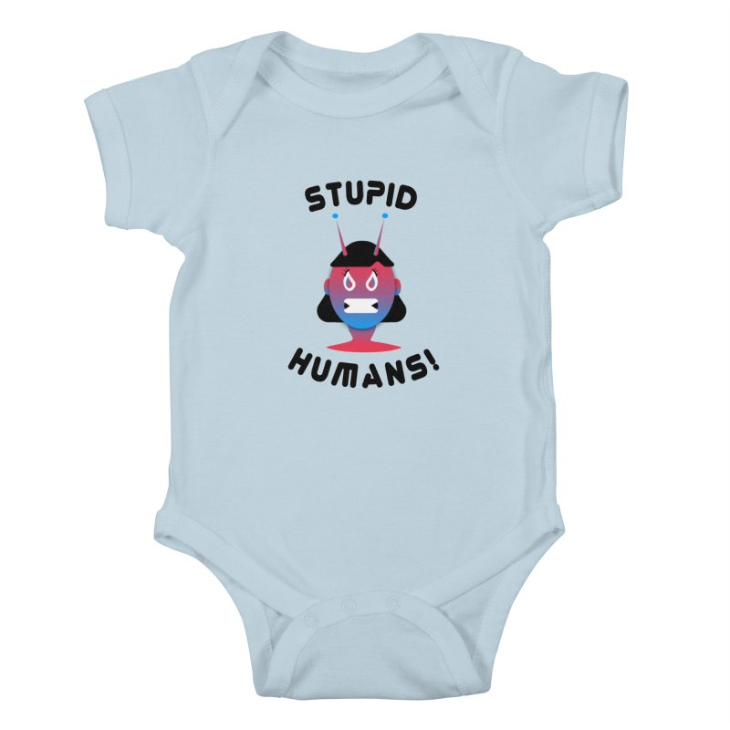 Stupid Humans! Kids Baby Bodysuit by ashleysladeart's Artist Shop