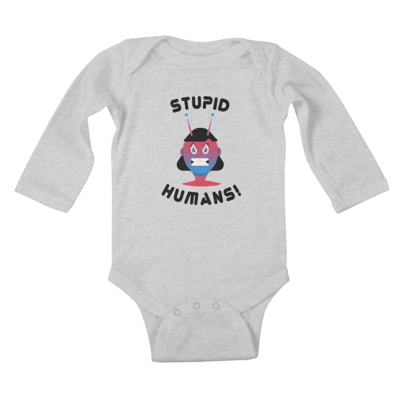 Stupid Humans! Kids Baby Longsleeve Bodysuit by ashleysladeart's Artist Shop