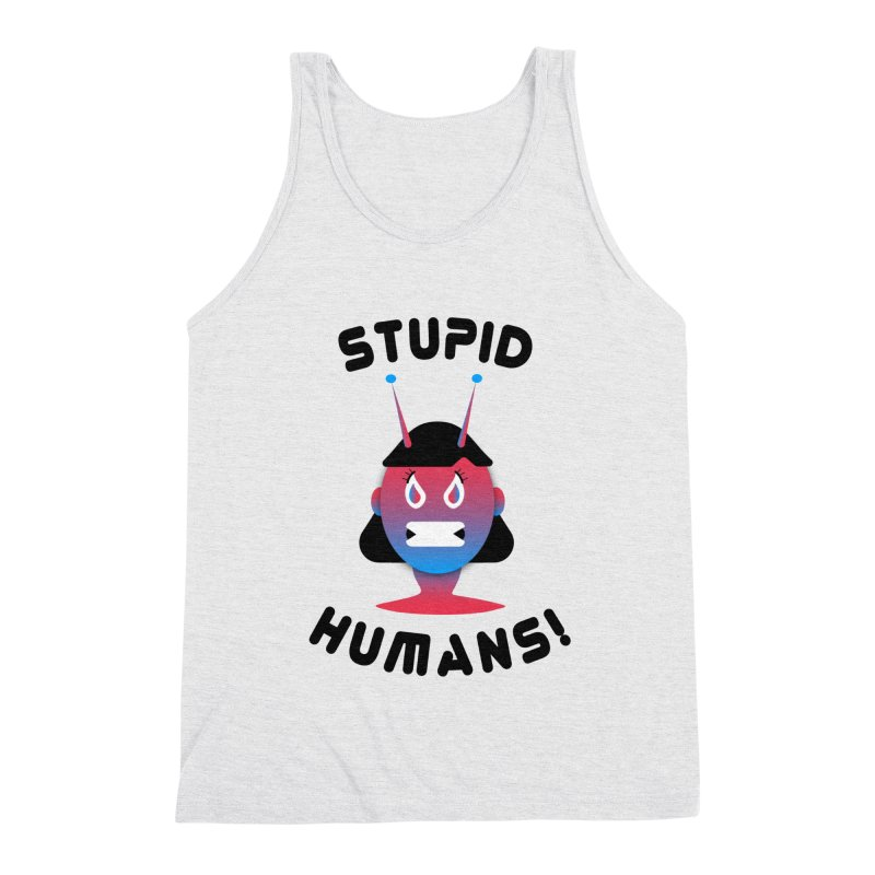 Stupid Humans! Men's Triblend Tank by ashleysladeart's Artist Shop