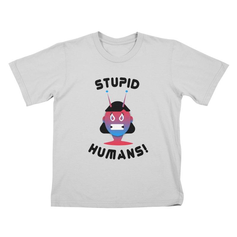 Stupid Humans! Kids T-Shirt by ashleysladeart's Artist Shop