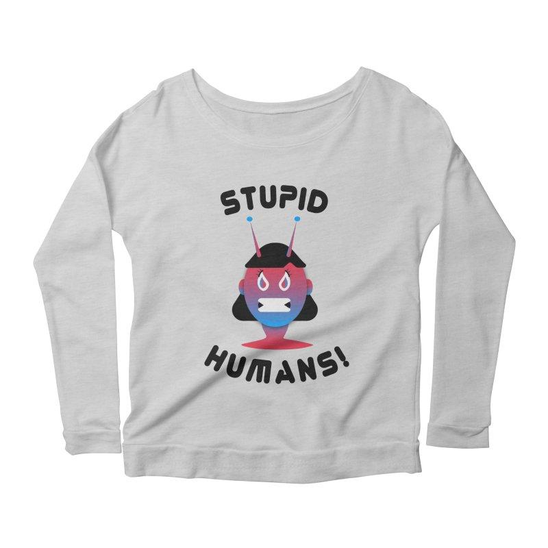 Stupid Humans! Women's Scoop Neck Longsleeve T-Shirt by ashleysladeart's Artist Shop