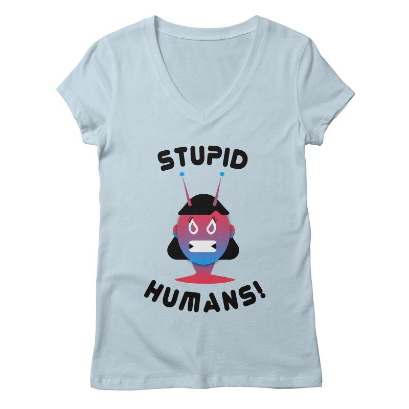 Stupid Humans! Women's Regular V-Neck by ashleysladeart's Artist Shop