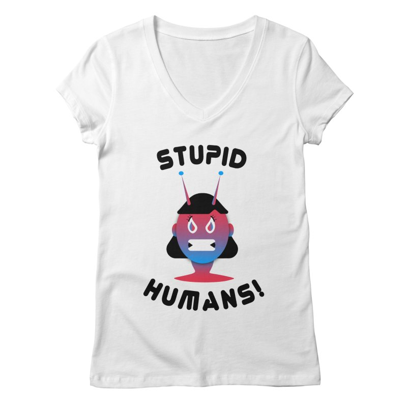 Stupid Humans! Women's Regular V-Neck by ashleysladeart's Artist Shop