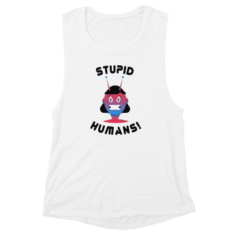 Stupid Humans! Women's Muscle Tank by ashleysladeart's Artist Shop