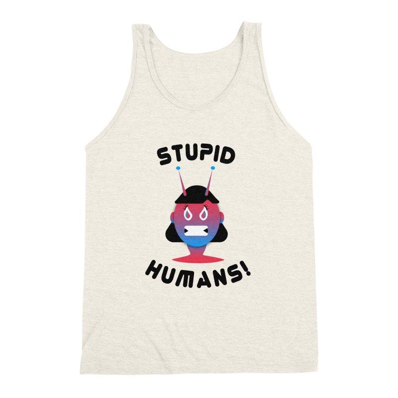 Stupid Humans! Men's Triblend Tank by ashleysladeart's Artist Shop
