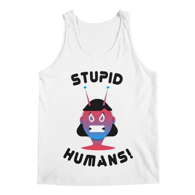 Stupid Humans! Men's Regular Tank by ashleysladeart's Artist Shop