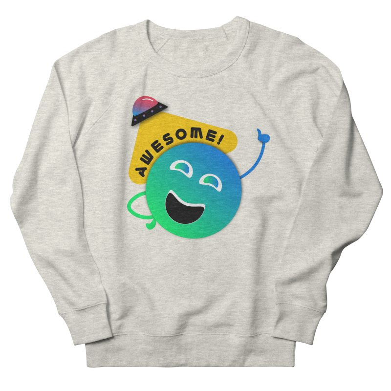 Awesome Planet! Women's French Terry Sweatshirt by ashleysladeart's Artist Shop