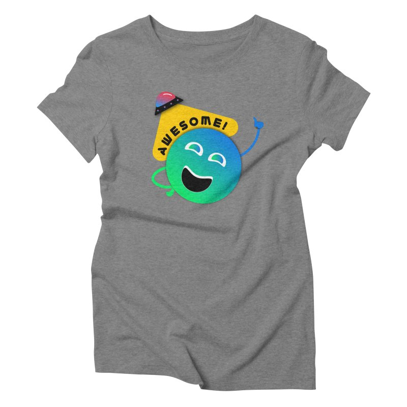 Awesome Planet! Women's Triblend T-Shirt by ashleysladeart's Artist Shop