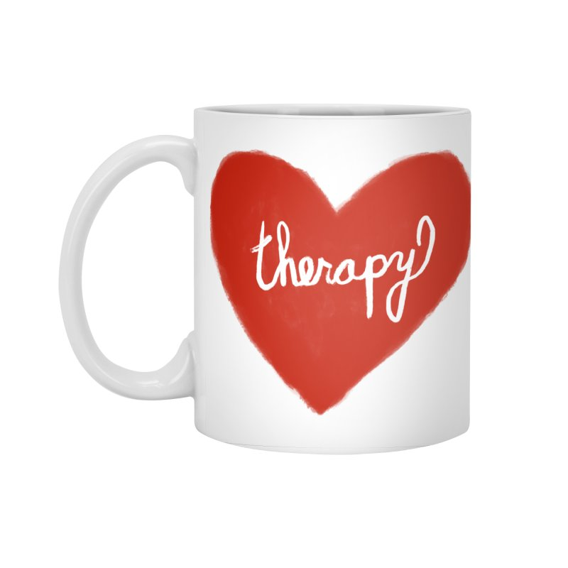 Therapy Accessories Standard Mug by Ashley Topacio's Threadless Shop