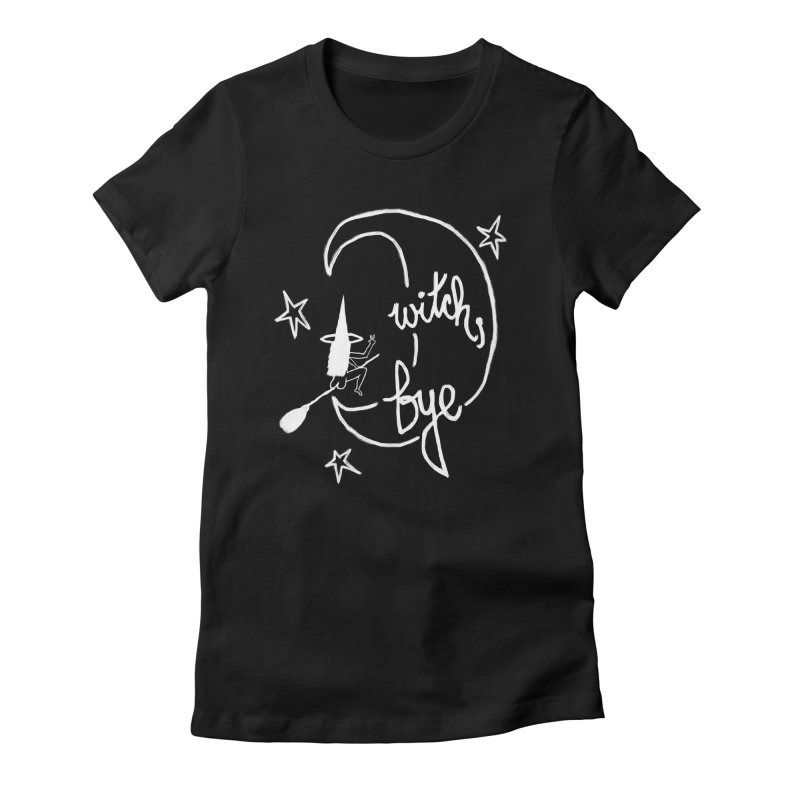 Witch, Bye (white) Women's Fitted T-Shirt by Ashley Topacio's Artist Shop