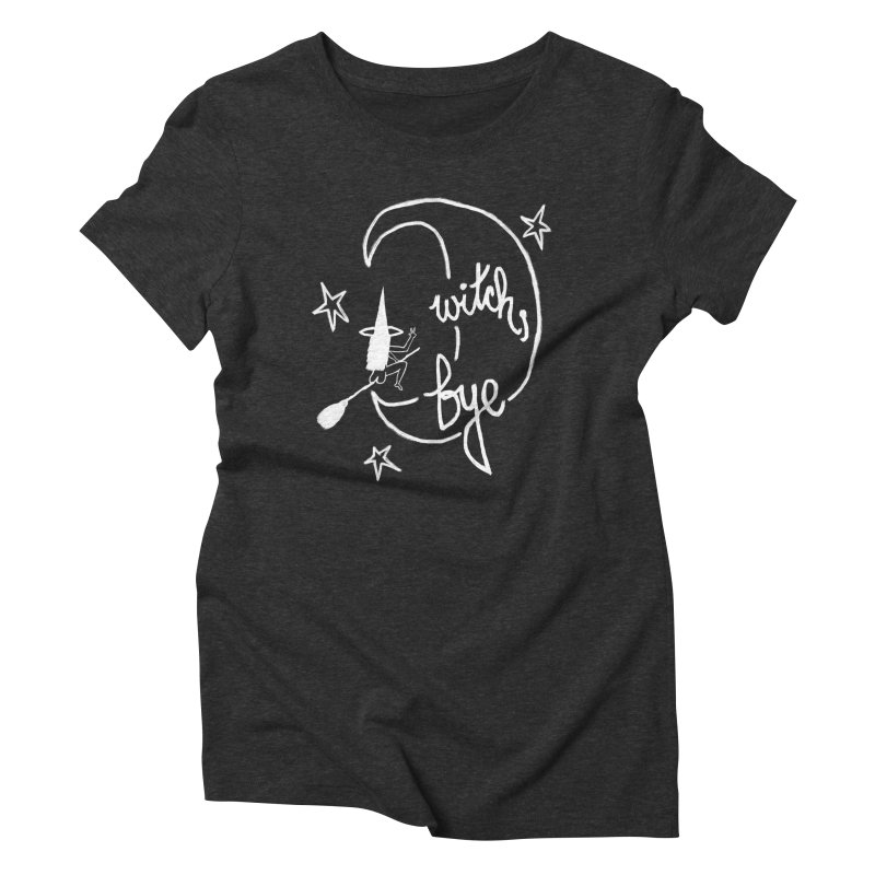 Witch, Bye (white) Women's Triblend T-Shirt by Ashley Topacio's Artist Shop