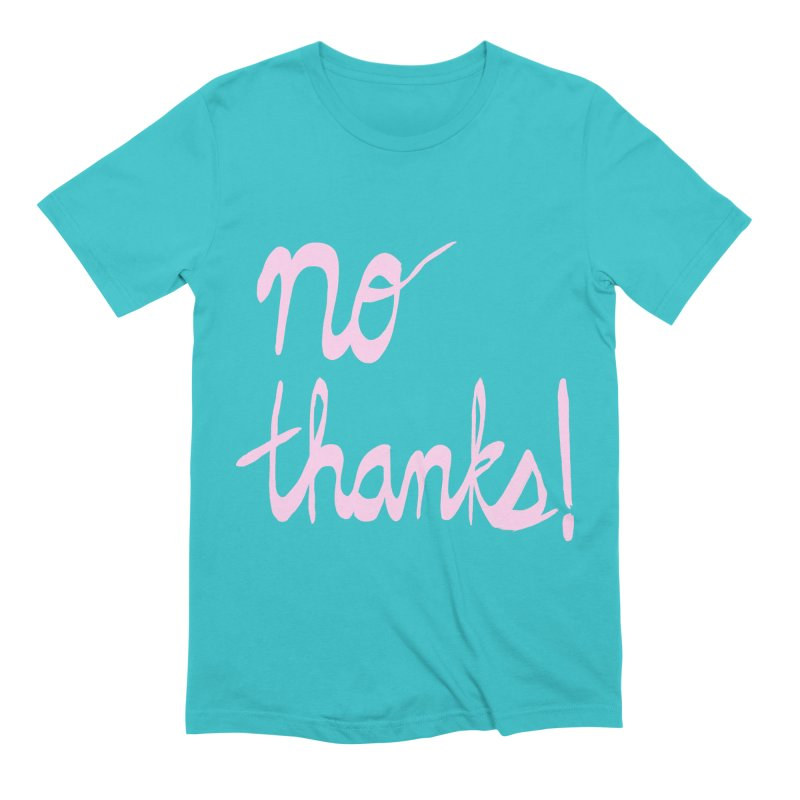 No Thanks (pink) Men's Extra Soft T-Shirt by Ashley Topacio's Artist Shop