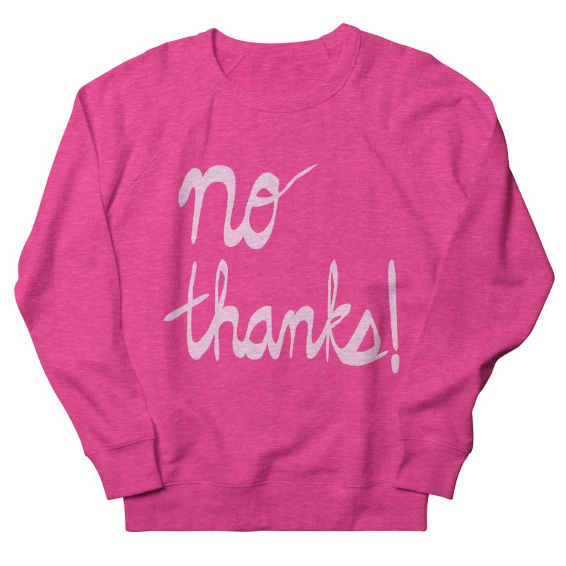 No Thanks (pink) Men's French Terry Sweatshirt by Ashley Topacio's Artist Shop