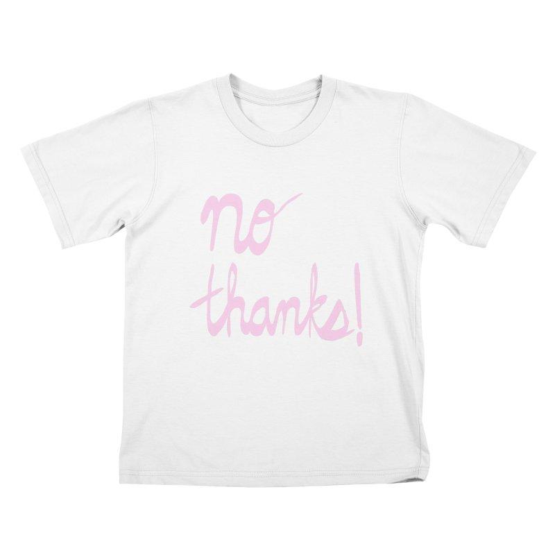 No Thanks (pink) Kids T-Shirt by Ashley Topacio's Artist Shop